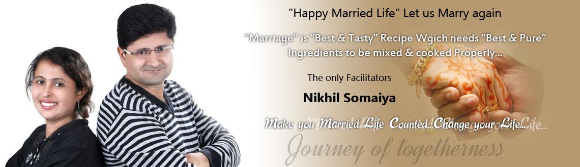 Happy Married Life let us marry again by Nikhil Somaiya