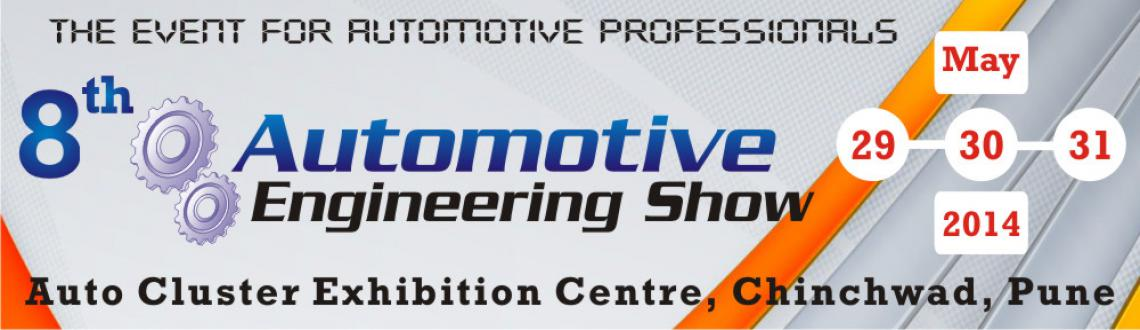 "Book Online Tickets for Automotive Engineering Show Pune 2014, Pune. The 8th edition of the Automotive Engineering Show will focus on ""Lowering Costs in Automotive Plants"".
