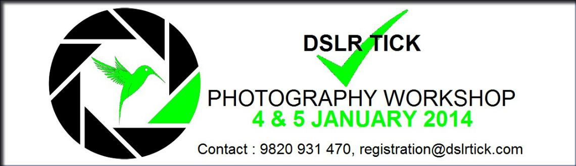 DSLR TICK Photography Workshop