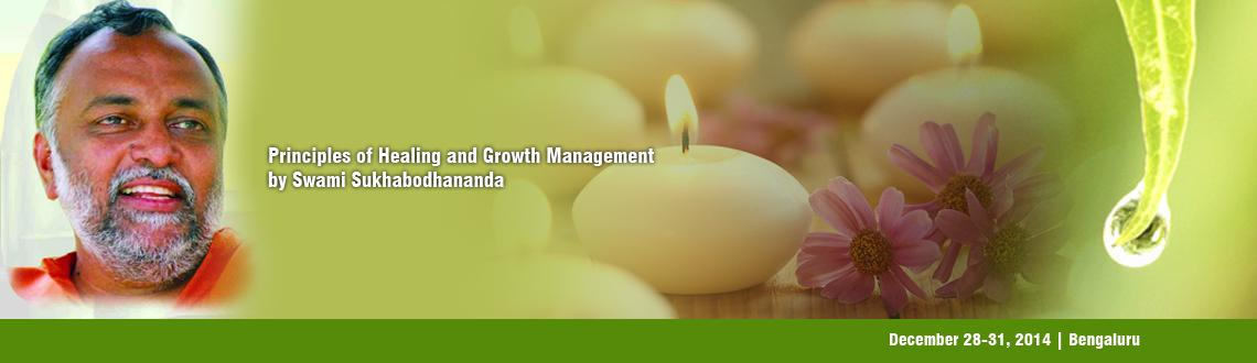 Principles of Healing and Growth Management @ Bangalore by Swami Sukhabodhananda