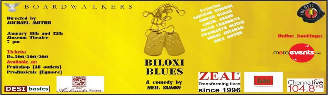 Book Online Tickets for Biloxi Blues A comedy By Neil simon, Chennai. Boardwalker presents `` Biloxi Blues``