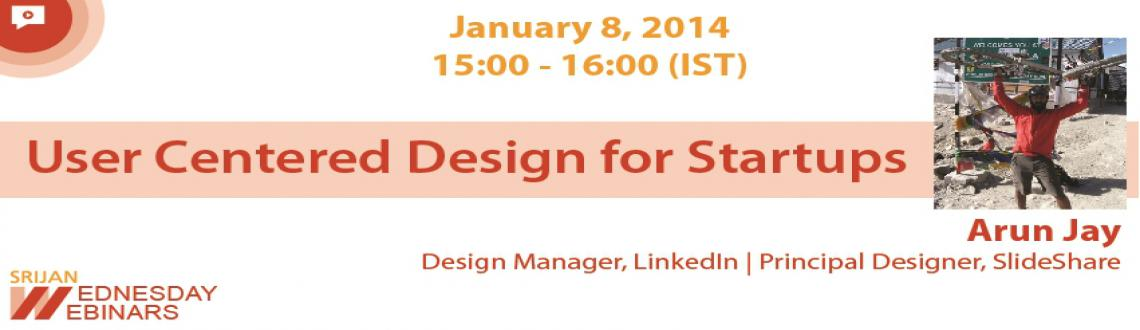 Webinar- User Centered Design for Startups
