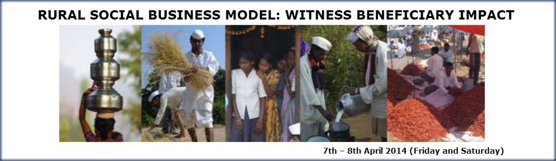 Book Online Tickets for RURAL SOCIAL BUSINESS MODEL, Mumbai. Rural Social Business model: witness beneficiary Impact  Objective  This program is for those who wish to witness & understand the impact and benefits of a Social Business. This is possible through direct interaction with the rura