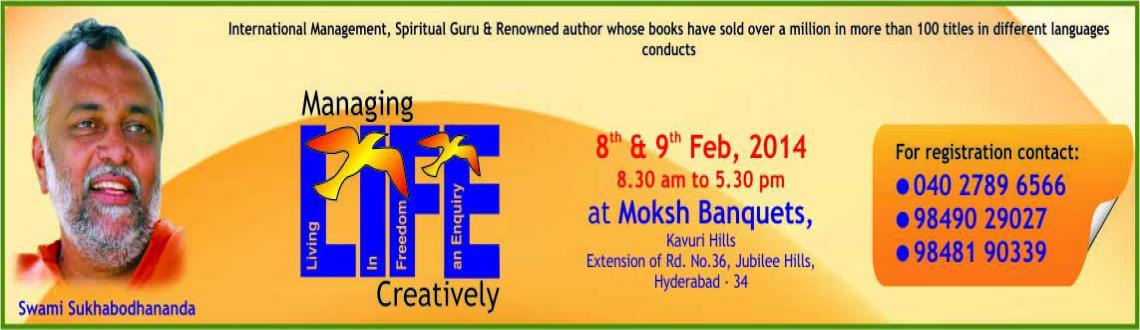 Managing LIFE Creatively - Workshop by Swami Sukhabodhananda @ Hyderabad