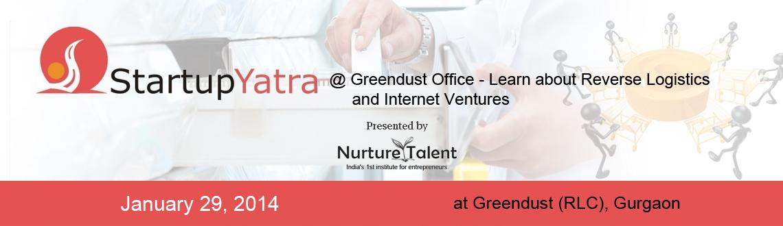 Startup Yatra @Greendust Office - Learn about Reverse Logistics and Internet Ventures
