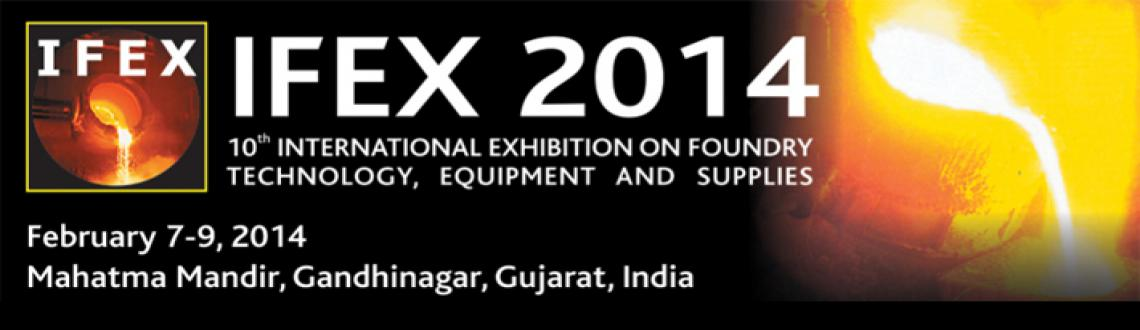 Book Online Tickets for IFEX 2014, Gandhinaga. 10th International Exhibition on Foundry Technology, Equipment and Supplies & 5th Cast India Expo concurrent with 62nd Indian Foundry Congress will be an excellent platform for the Indian as well as overseas companies to showcase their state-of-t