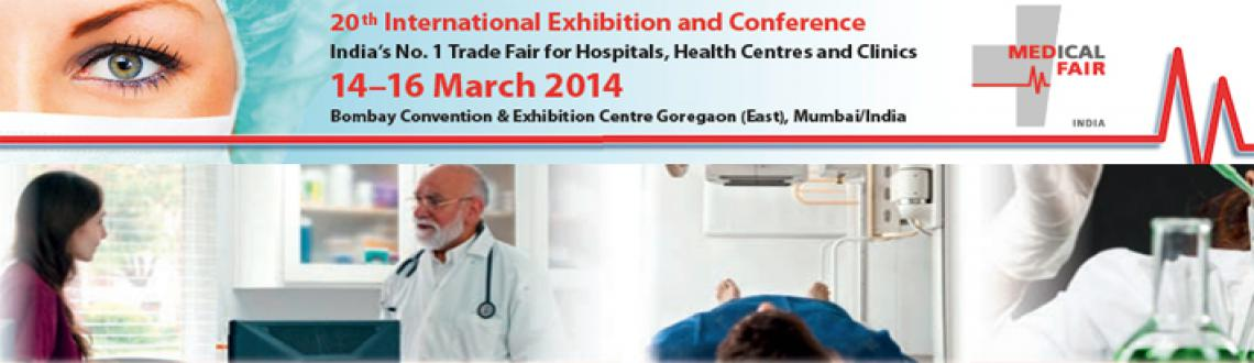 Book Online Tickets for Medical Fair India 2014, Mumbai. With 410 exhibitors from 21 countries occupying 4,704 square metres of net exhibition space the 19th MEDICAL FAIR INDIA 2013 – International Exhibition and Conference, India's No. 1 Trade Fair for Hospitals, Health Centres and Clinics &nd