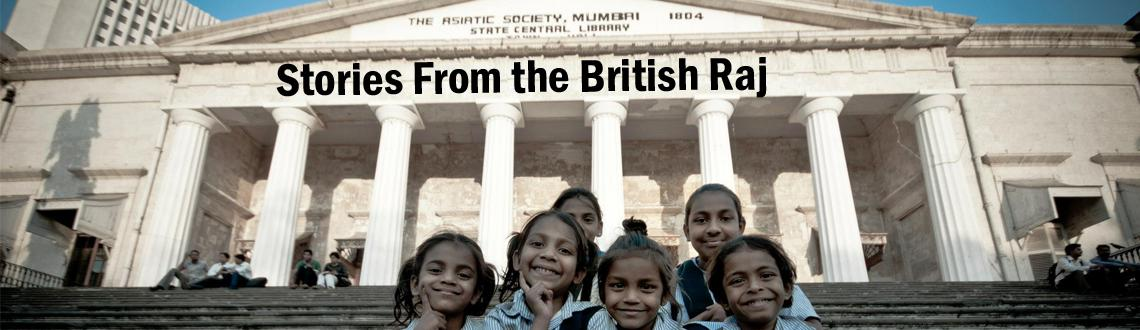Book Online Tickets for Stories From the British Raj, Mumbai. This walk from CST/VT to St. Thomas' Cathedral is the complete story of the British rule in India. Right from civic unification to institutional and financial unification, this walk maps out the evolution of Mumbai as 'Urbs Primis in Indi