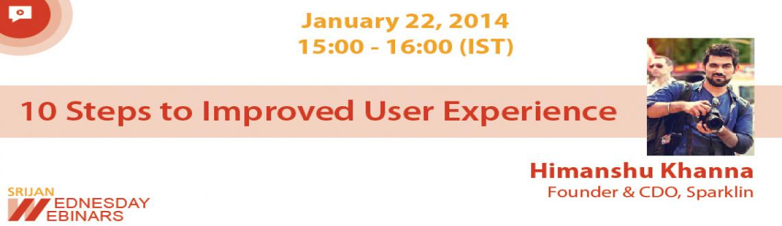 Webinar- 10 Steps to Improved User Experience
