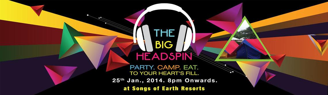 Book Online Tickets for The Big Headspin - DJ Night with Camping, Hyderabad. 
