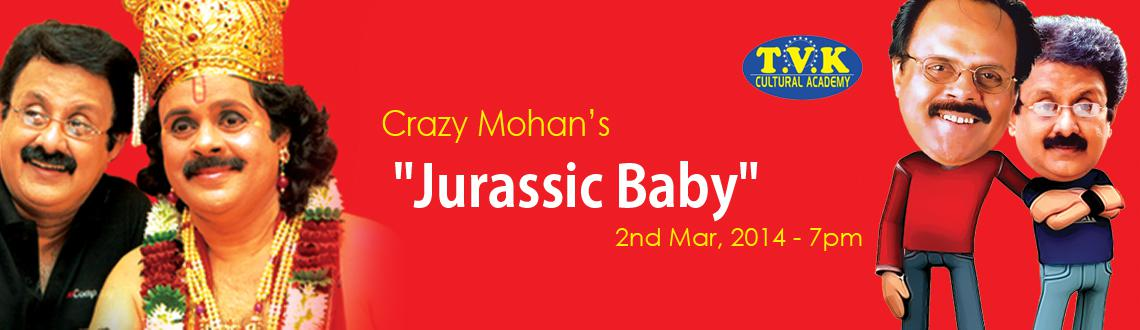 Book Online Tickets for Jurassic Baby, Bengaluru. Grip on to the edges of your seat as Crazy Mohan and his troupe are visiting Bangalore with yet another hilarious performance that would make you laugh until you drop with their play Jurassic Baby. So make sure all you patrons of comedy head to the C