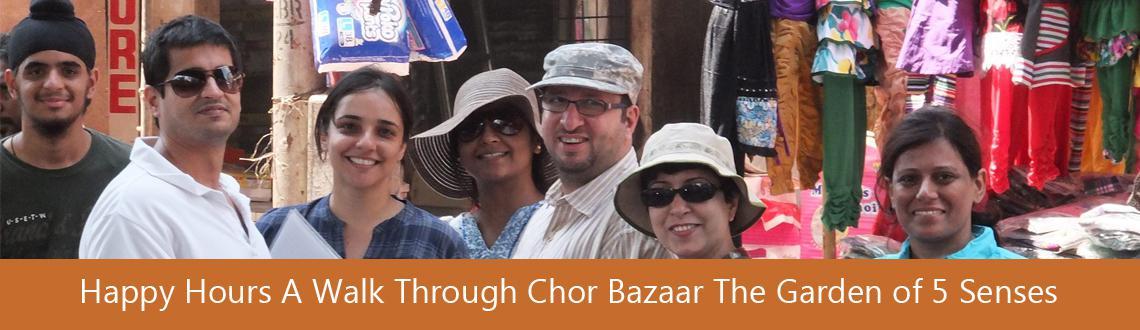Happy Hours  A Walk Through Chor Bazaar  The Garden of 5 Senses