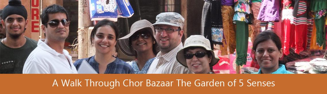 A Walk Through Chor Bazaar  The Garden of 5 Senses