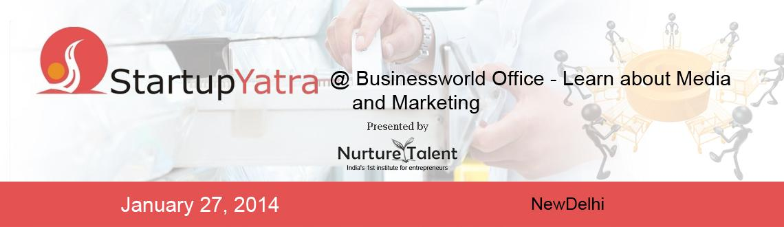 Startup Yatra @Businessworld Office - Learn about Media and Marketing