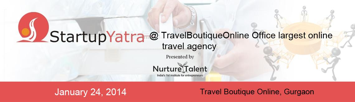 Startup Yatra @TravelBoutiqueOnline Office largest online travel agency