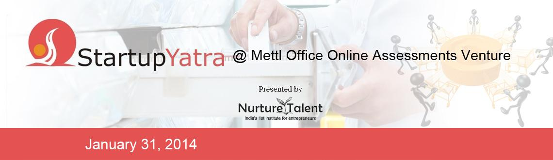 Book Online Tickets for Startup Yatra @Mettl Office Online Asses, Gurugram.  Startup Yatra is an initiative of Nurture Talent Academy in which young startups, professionals and students visit the office of Gurus who are successful entrepreneurs in their fields who share their knowledge, experiences and learnings in a candid