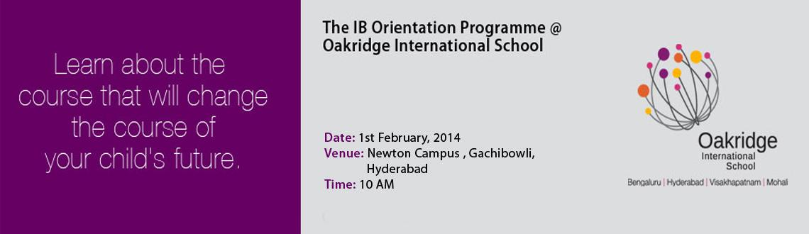 Book Online Tickets for Orientation Programme on IBDP ( Internat, Hyderabad. Oakridge International School invites the students of Grade X along with their parents for an orientation on International Baccalaureate Diploma Programme – IBDP, a world-class alternative after Grade X. 