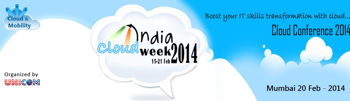 Book Online Tickets for India Cloud Computing Conference 2014 at, Mumbai. ABOUT THE CONFERENCEThe future lies in the Cloud. Set your foothold in the Cloud today. UNICOM Learning is organizing an extraordinary conference \\\