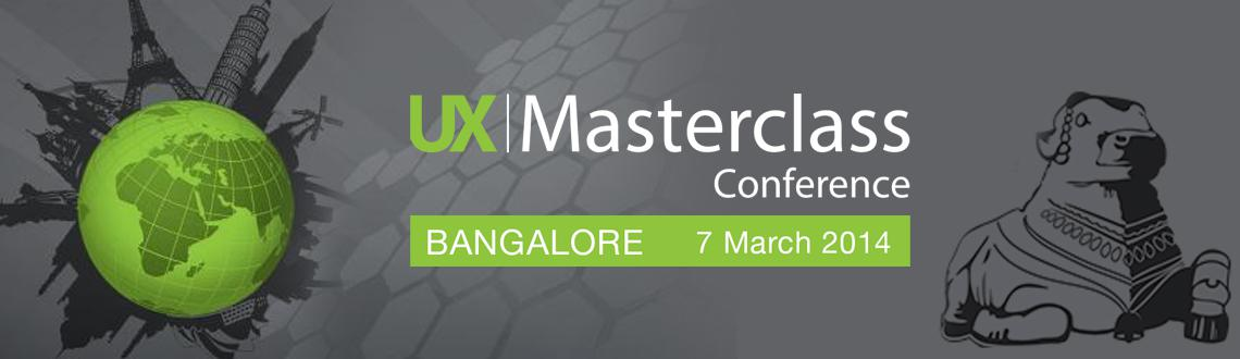 Book Online Tickets for UX Masterclass Conference - Bangalore, Bengaluru. WHAT IS THE UX MASTERCLASS?