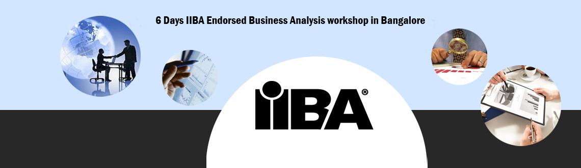 Book Online Tickets for 6 Days IIBA Endorsed Business Analysis w, Bengaluru. 