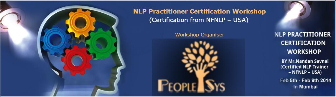 Book Online Tickets for NLP Practitioner Certification Workshop , Mumbai. (Certification from NFNLP – USA)