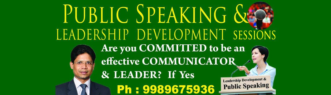 Book Online Tickets for Public Speaking  Leadership Development , Hyderabad. Public Speaking &Leadership Development Session (6pm-9pm)