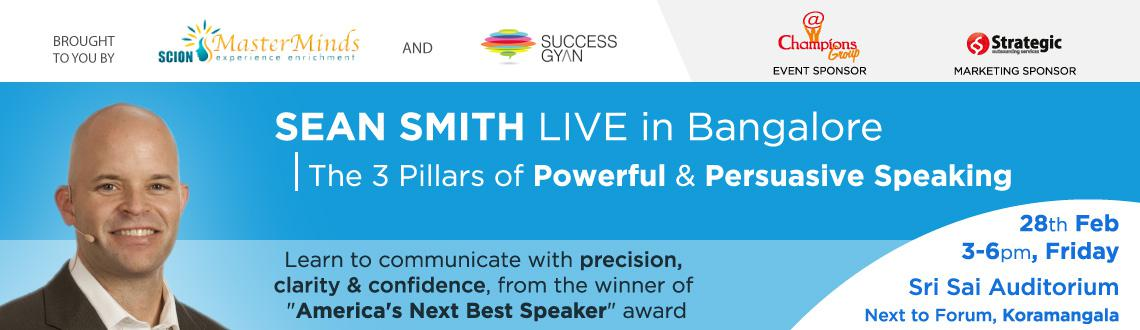 The 3 Pillars of Powerful  Persuasive Speaking with Sean Smith @ Bangalore