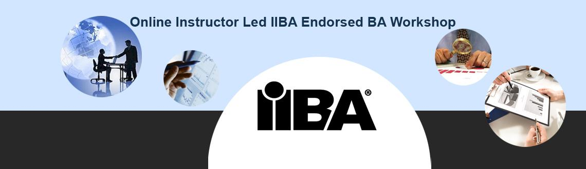 Book Online Tickets for Online Instructor Led IIBA Endorsed BA W, . We are happy to announce online Instructor led Business analysis workshop approved by IIBA with e-learning on BA concepts, BA toolkit, IIBA model questions and certification mock assessment from 6th to 14th Dec, 14.