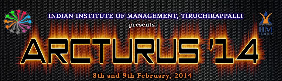 Book Online Tickets for Arcturus 2014, Thiruchira. Arcturus is a business fest organized by IIM Trichy where the students from various colleges across the country come and participate. Various case-based and online events are organized to check the participants skills and expertise in Finance, Market