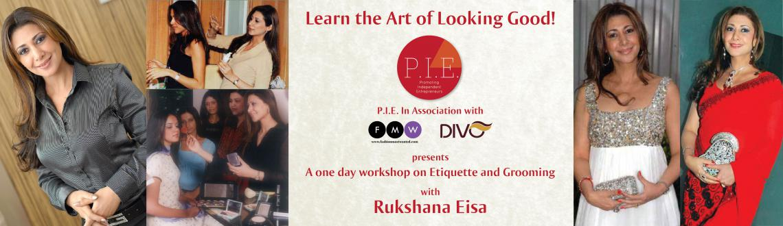 P.I.E. presents Rukshana Eisa One Day workshop on Etiquette and Grooming.