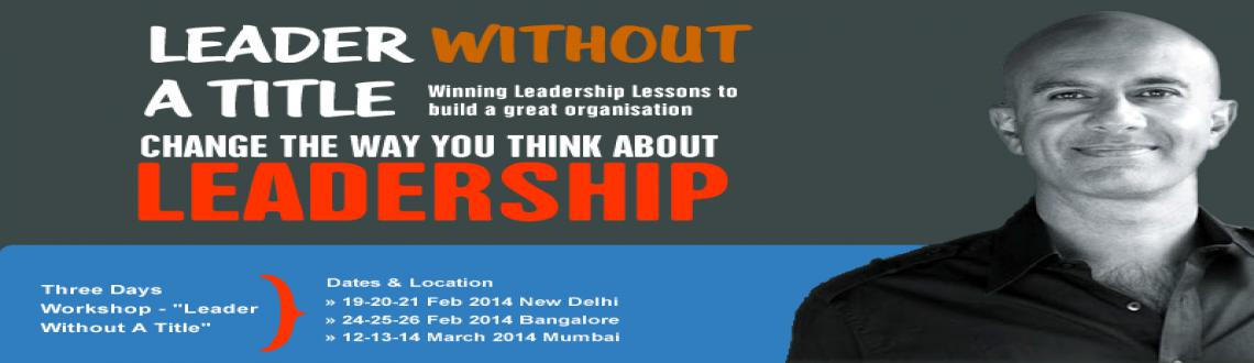 Book Online Tickets for Leader Without A Title, Mumbai. LEADER WITOUT TITLE (LWT) SYSTEM 