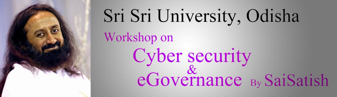 Book Online Tickets for Ethical Hacking By Sai Satish at SriSri , Bhubaneswa. Sri Sri University, invites you to the Cyber security and Governance workshop, dated Feb 8th and Feb 9th 2014. Please find the documents attached, kindly circulate it to your interested friends