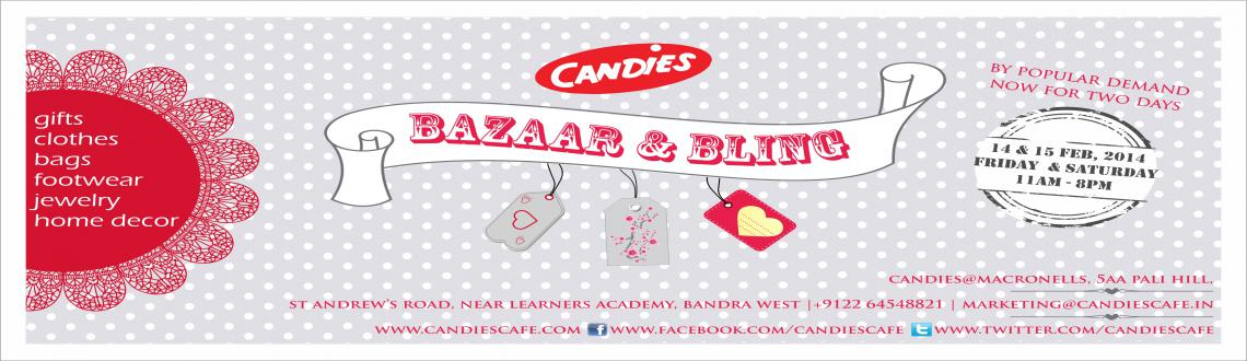 Book Online Tickets for Candies Bazaar  Bling, Mumbai. Candies Bazaar & Bling is here once again! Grab a pair of trendy shoes or a pretty dress for your date with that special someone or stock up on some funky home decor and accessories. By popular demand, the Bazaar & Bling is now extended for