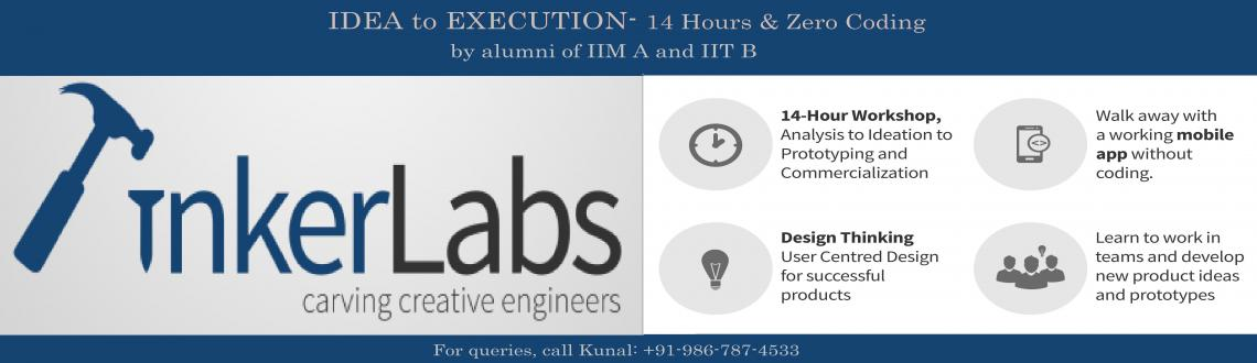 Book Online Tickets for Idea to Execution- 14 Hours and Zero Cod, Mumbai.  