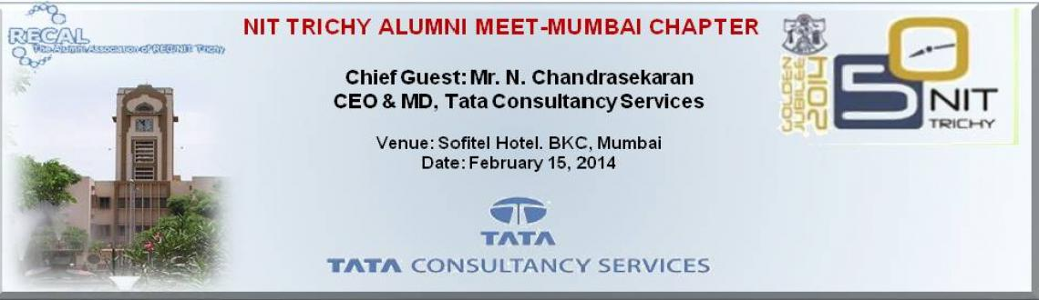 Book Online Tickets for NIT Trichy Alumni Meet-Mumbai Chapter, Mumbai. Dear Friends,Registration for the event is closed now. We are really overwhlemed with your responses! On the spot registrations areavailable and subjected to availability. For details please contact us. NIT Trichy Alumni Meet- Mumbai cha