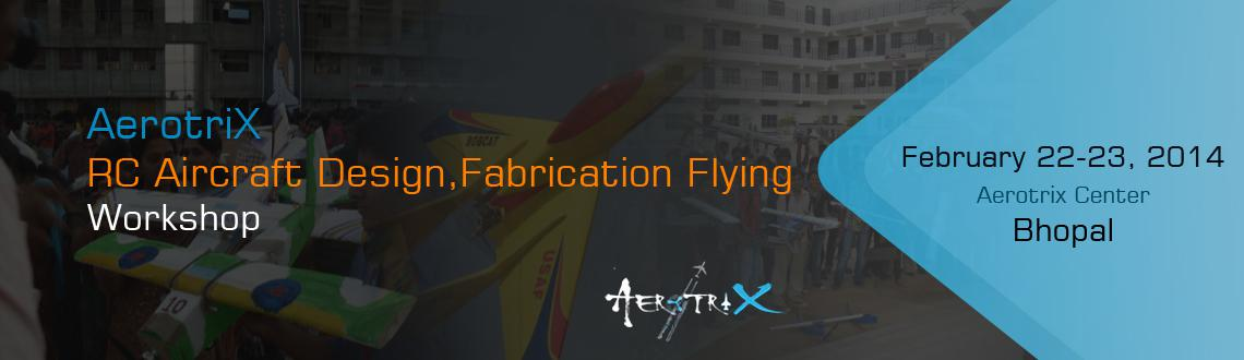 RC Aircraft Design, Fabrication  Flying Workshop Bhopal