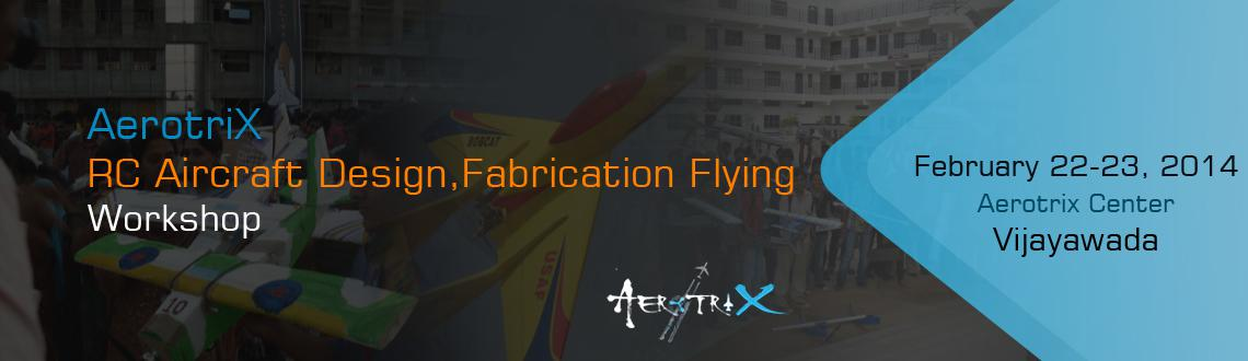 Book Online Tickets for RC Aircraft Design, Fabrication  Flying , Vijayawada. Workshop Details: