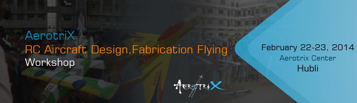 Book Online Tickets for RC Aircraft Design, Fabrication  Flying , Hubli. Workshop Details:
