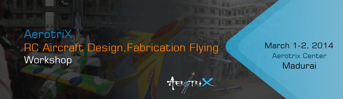 RC Aircraft Design, Fabrication  Flying Workshop Madurai