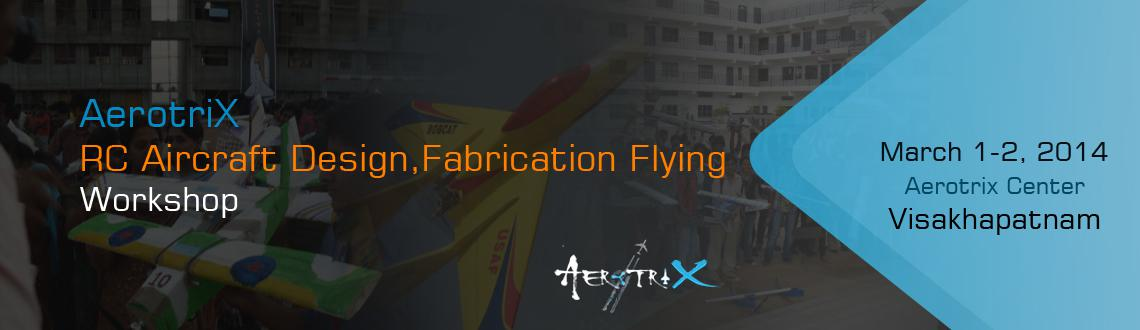 Book Online Tickets for RC Aircraft Design, Fabrication  Flying , Visakhapat. Workshop Details: