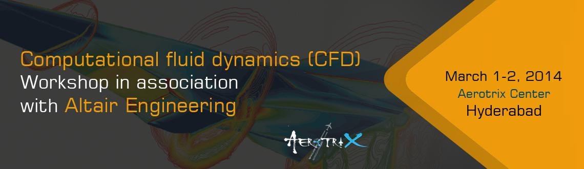 Computational fluid dynamics (CFD) Workshop in association with Altair Engineering Hyderabad