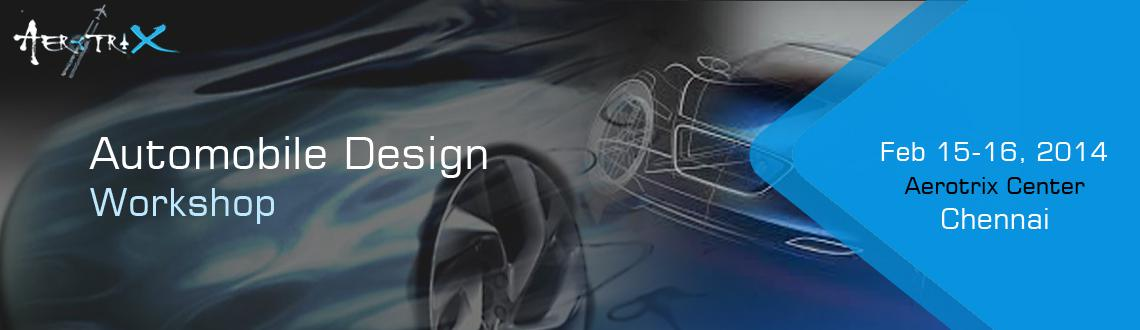 Book Online Tickets for Automobile Design Workshop at Chennai, Chennai. \\\