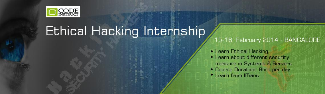 Book Online Tickets for Ethical Hacking Internship at banglore, Bengaluru. Workshop Details: