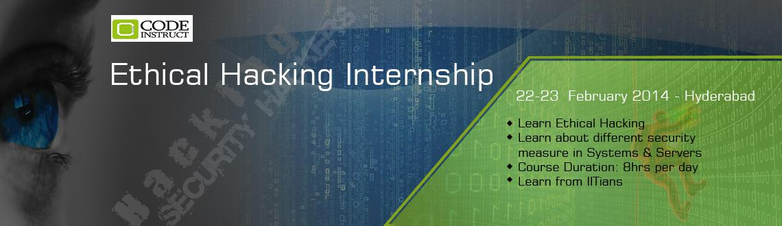 Book Online Tickets for Ethical Hacking Internship at Hyderabad, Hyderabad. Workshop Details: