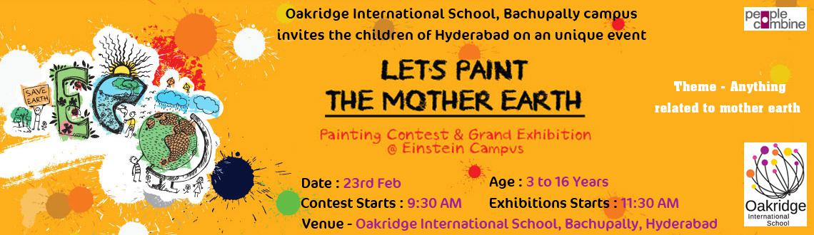 Book Online Tickets for Lets Paint the Mother Earth, Hyderabad. Oakridge International School, Bachupally campus invites the children of Hyderabad on an unique event - Let\\\'s Paint the Mother Earth Painting Contest and Exhibition.   Theme - Anything related to mother earth