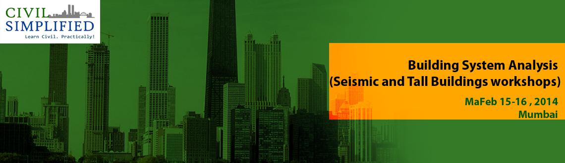 Building System Analysis (Seismic and Tall Buildings workshops)
