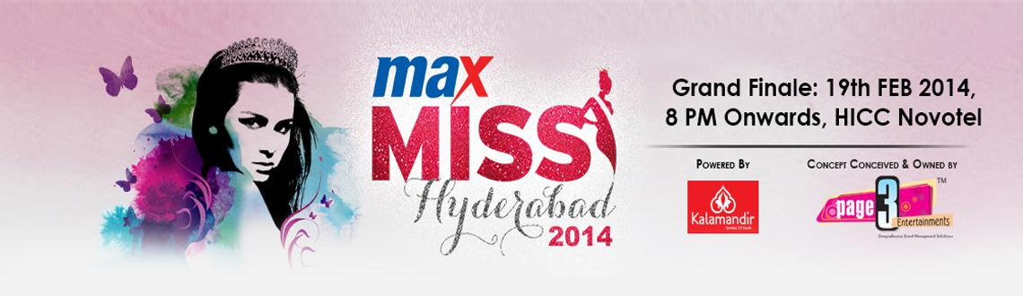 Book Online Tickets for Max Miss Hyderabad 2014, Hyderabad. After the grand success of Miss Hyderabad 2011, Miss Hyderabad 2012. Page3 Entertainments is back with Miss Hyderabad 2014 - a perfect platform for young girls of Hyderabad to showcase their talent , a stepping stone to get into the Fashion and Glamo