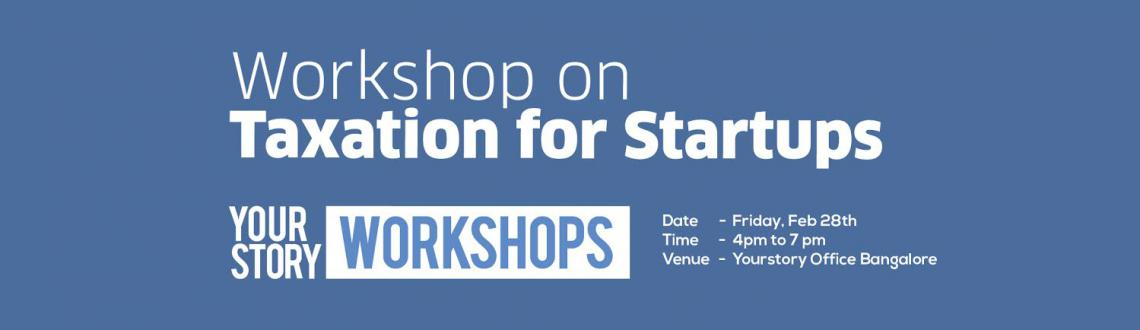 YourStory Workshop - Taxation for Startups