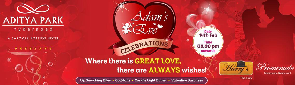 "Book Online Tickets for Adams Eve - Valentines Day at Hotel Adit, Hyderabad. Hotel Aditya Park presents a night out for love birds this Valentine on 14th February ""Adam's Eve ""