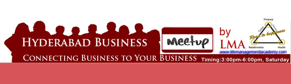 Hyderabad Business Meetup by LMA for Business Referrals